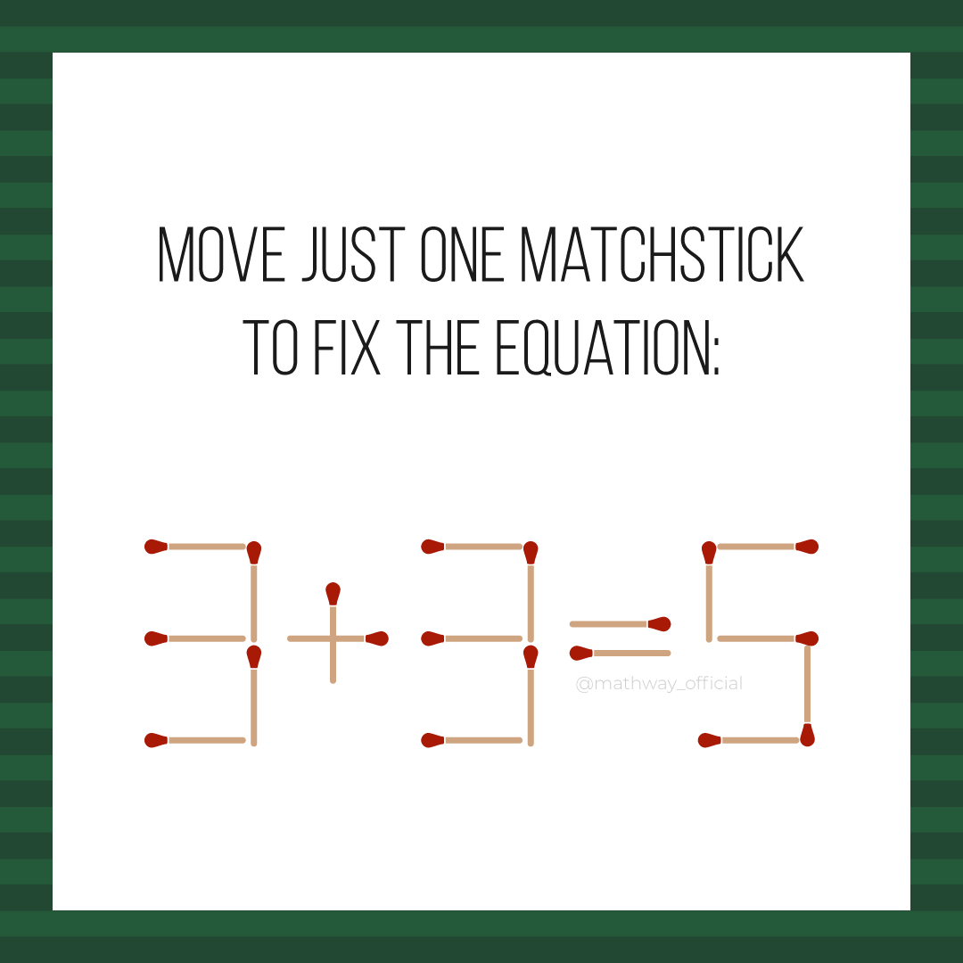 Make The Equation True By Moving Just One Match Can You Do It Solveit Brainteaser Mathproblems Mathpuzzle Mat Math Riddles Maths Puzzles Different Words