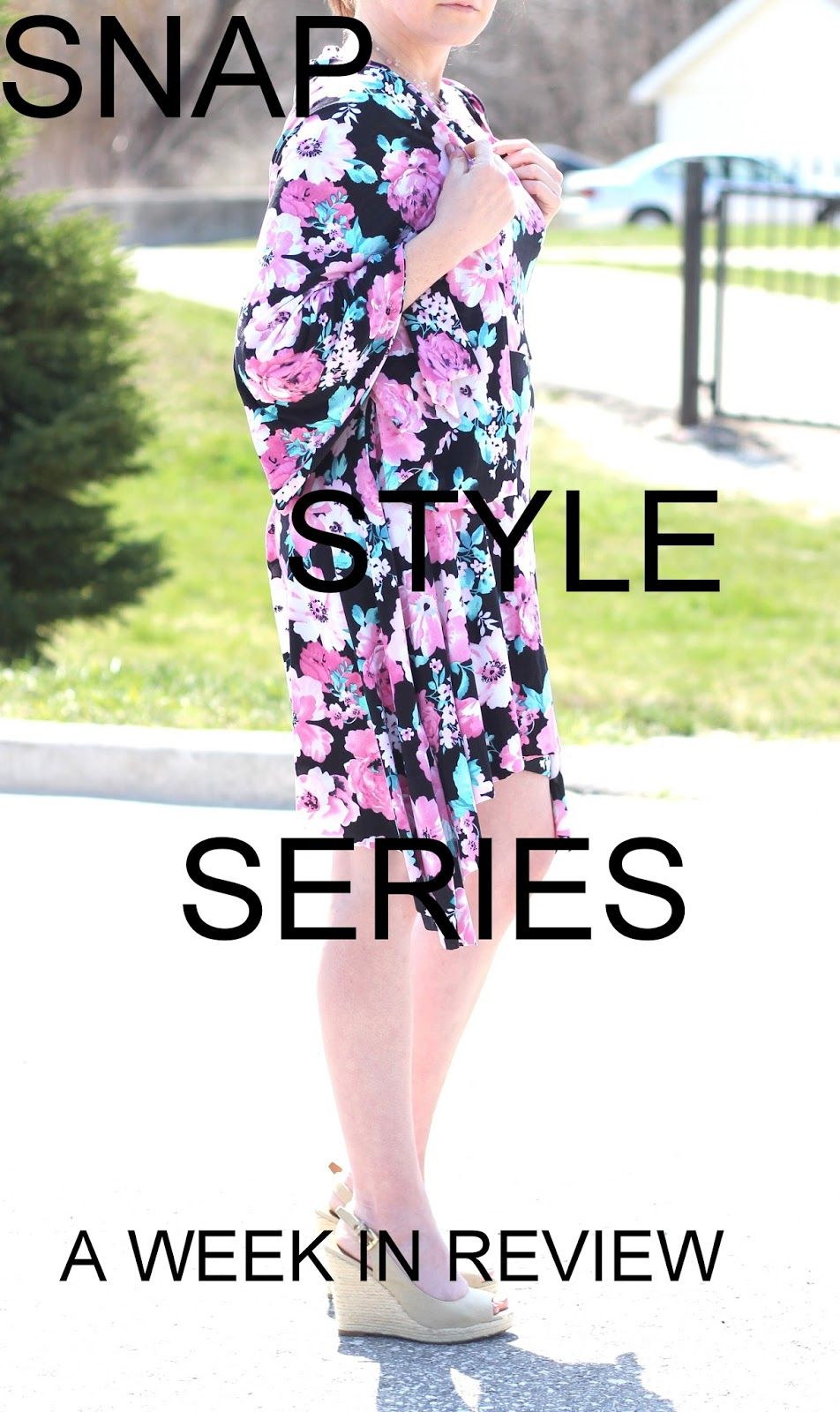 FASHION FIT FUNCTION: SNAP STYLE SERIES WEEK IN REVIEW!