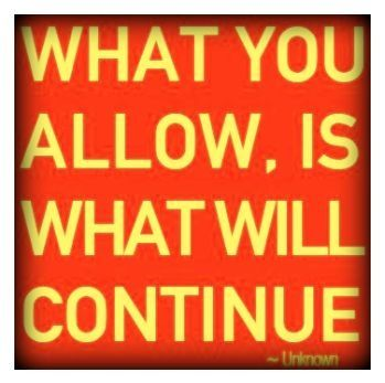 What You Allow Truth Quotes Inspirational Quotes Life Quotes