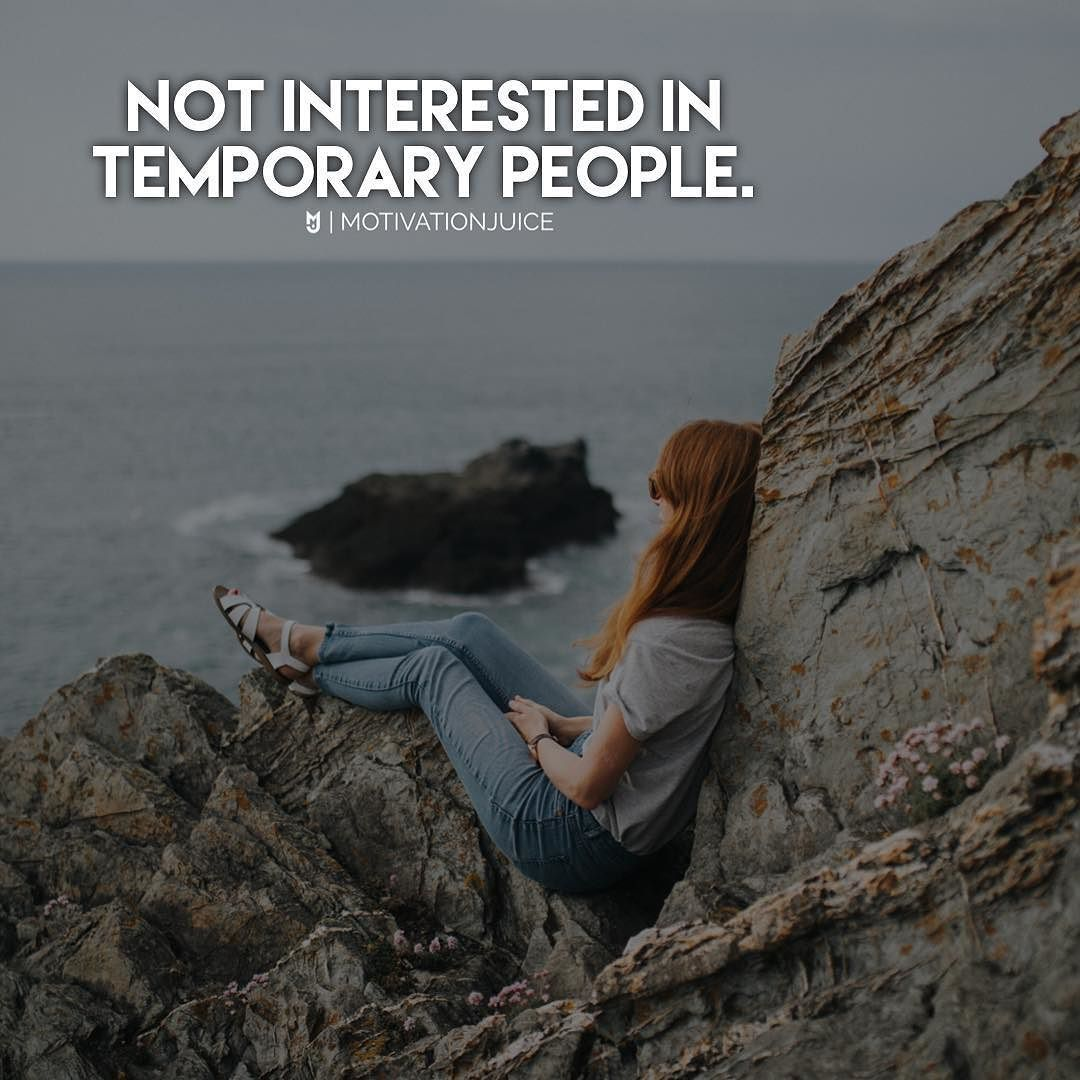 I Think We Are All Not Interested In Temporary People We