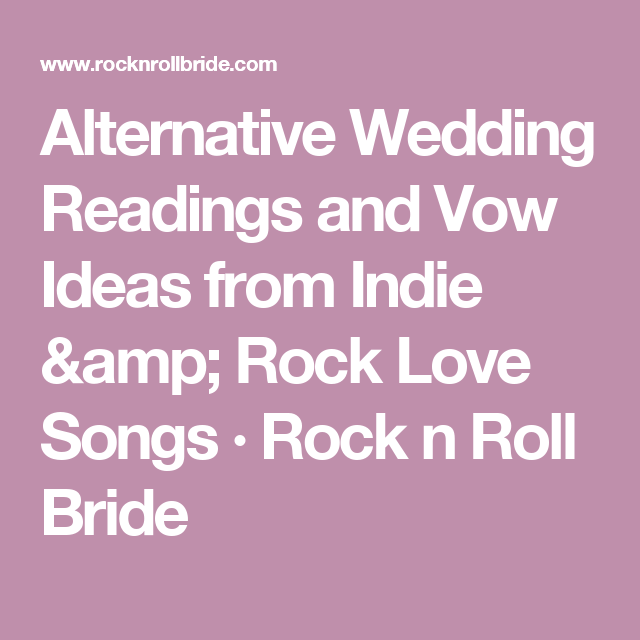 Alternative Wedding Readings And Vow Ideas From Indie Rock Love Songs N Roll