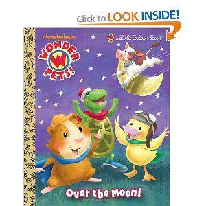 Over The Moon Wonder Pets Little Golden Book By Golden Books 3 59 Series Little Golden Book 24 Pages Wonder Pets Little Golden Books Animal Books