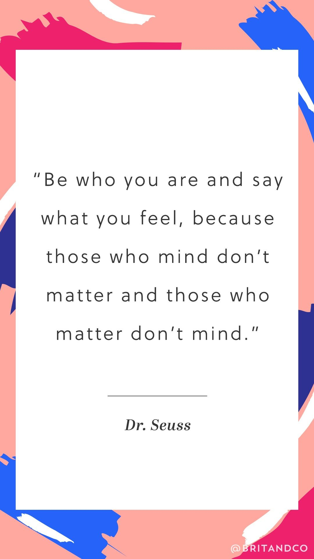 You Must Always Listen To This Dr Seuss Quote Be Who You Are