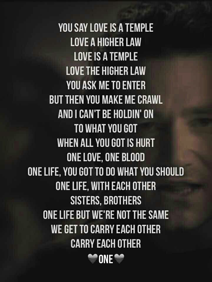 One by U2  One of the greatest songs ever written... enough said