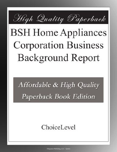 Best selling of BSH Home Appliances Corporation Business - background report