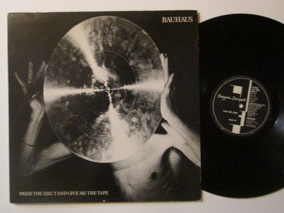Vinyl Record Bauhaus Press The Eject And Give Me The Tape Vinyl