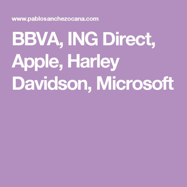 BBVA, ING Direct, Apple, Harley Davidson, Microsoft