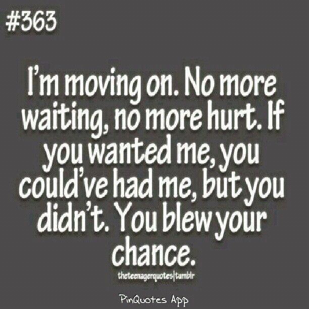 Moving On Quotes For Guys: You Really Just Blew It..