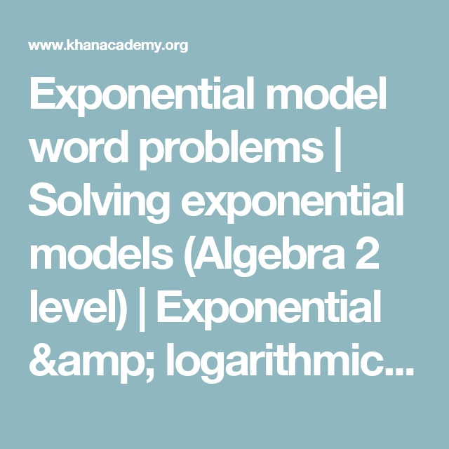 Exponential model word problems | Solving exponential models ...