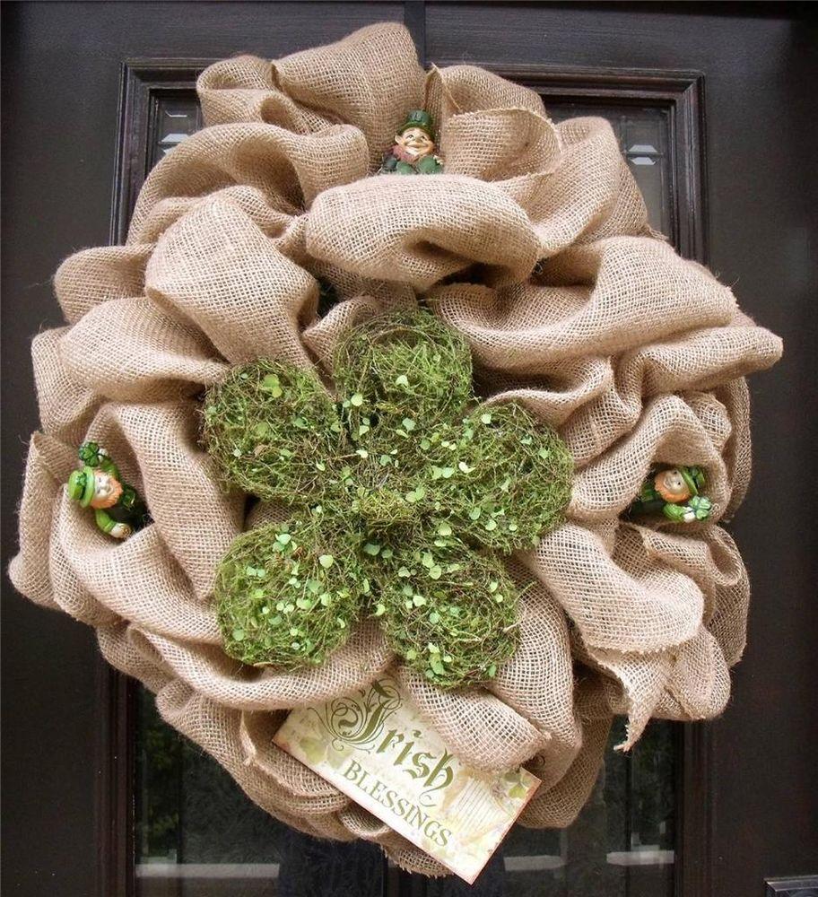http://www.ebay.com/itm/St-Patricks-Day-Wreath-Door-Burlap-Shamrock-Rustic-Irish-Celtic-Patricks-Luxe-/261385393784?pt=Floral_Decor&hash=item3cdbc89678