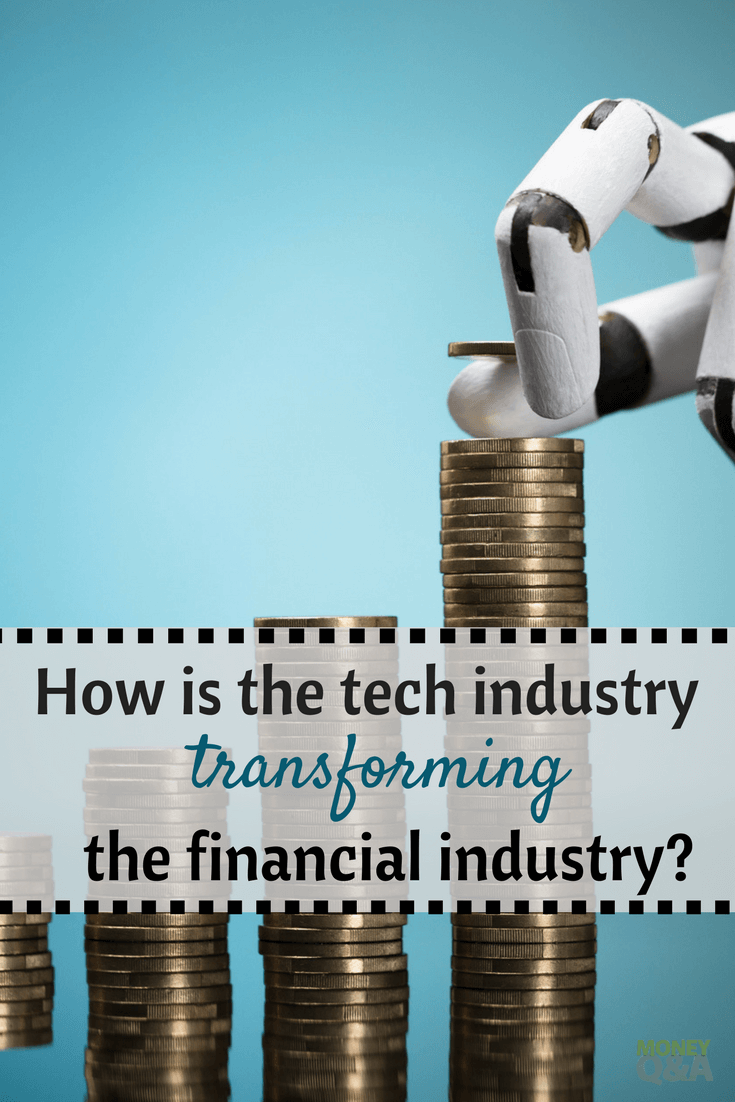 How Is The Tech Industry Transforming The Financial Industry Smart Money Money Management Personal Finance Bloggers