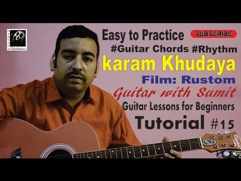 Guitar Chords And Strumming Pattern Ii Practice Ii O Karam Khudaya