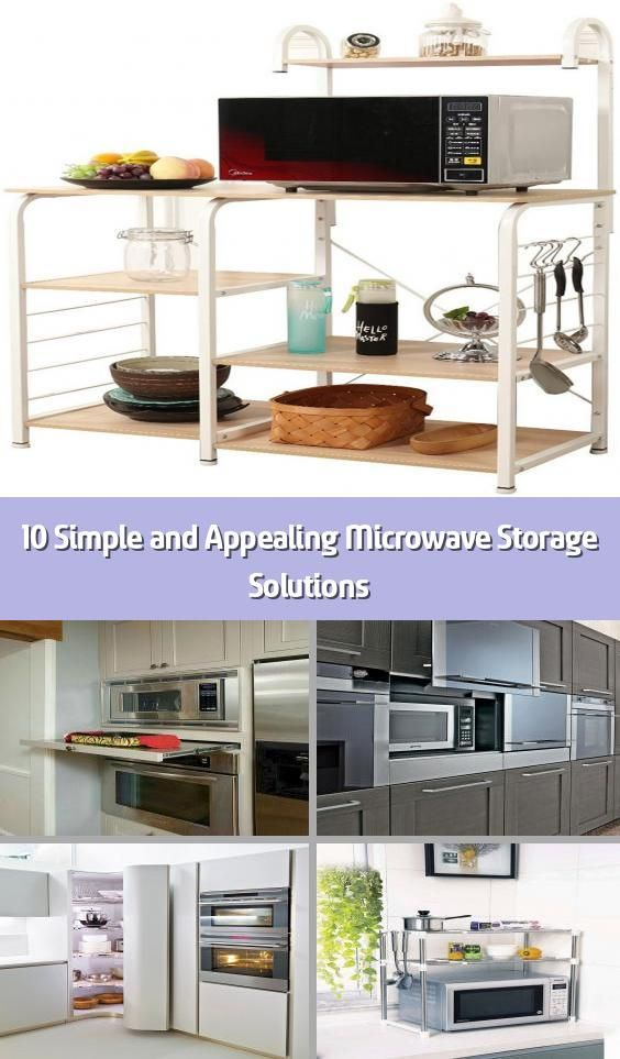 10 simple and appealing microwave storage solutions in 2020 microwave storage kitchen on kitchen organization microwave id=94089