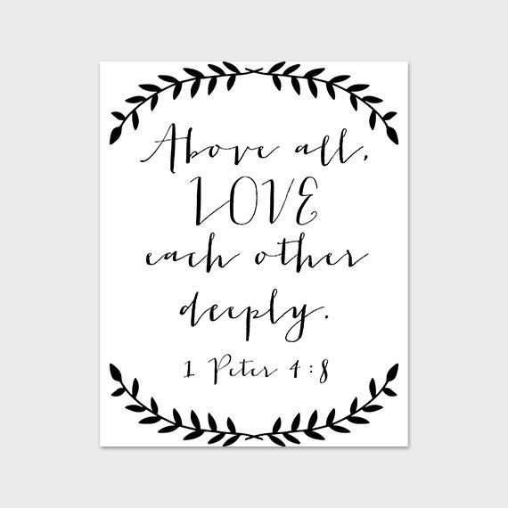 8x10 PRINTABLE Art Print Love Wall Art Above All Love Each Other Deeply 1 Peter 48 Bible