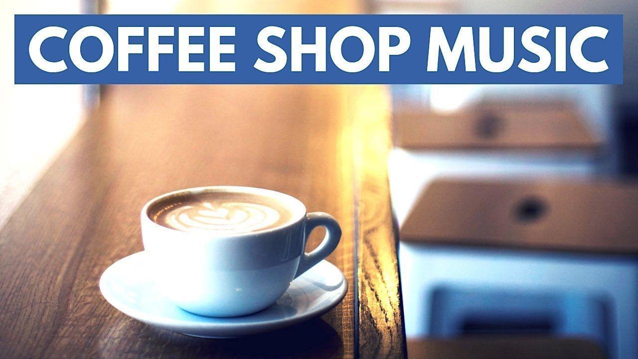 Coffee Shop Music Playlist Background Jazz Cafe Music Coffee Coffeeshop Backgroundmusic Jazz Cafe Cafemusic In Coffee Shop Music Jazz Cafe Coffee Shop