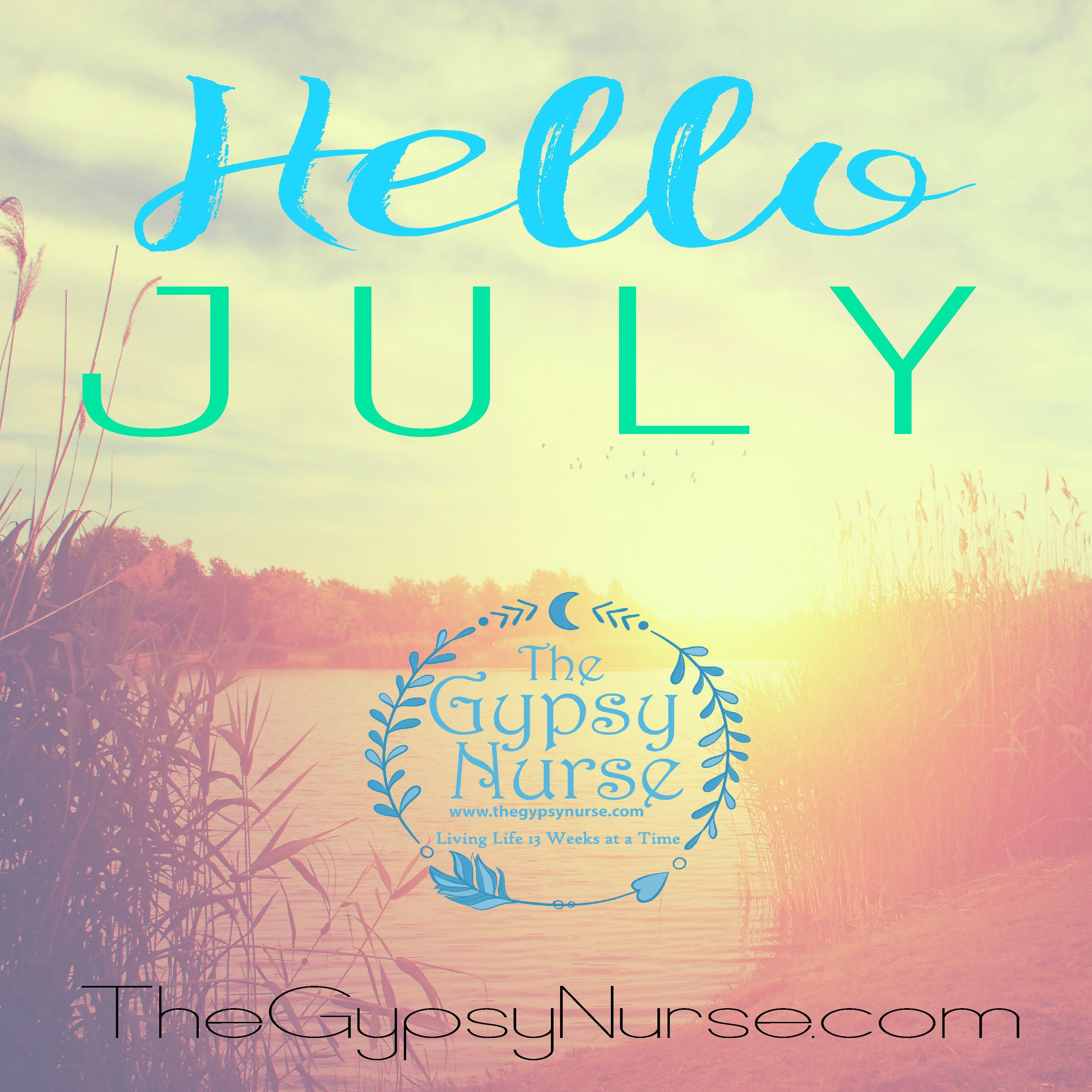 Hello July From Thegypsynurse Com Travelnurse Gypsynurse Hellojuly July Travel Nurse Jobs Travel Nursing Nursing Jobs
