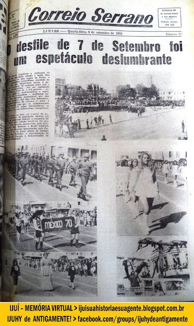 IJUÍ - RS - Memória Virtual: O desfile de 7 de setembro em Ijuí, em 1970, foi u...