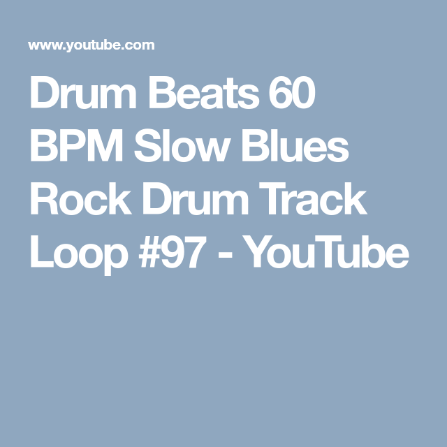 Drum Beats 60 BPM Slow Blues Rock Drum Track Loop 97