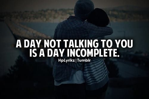 A day not talking to you is a day incomplete ! | Random