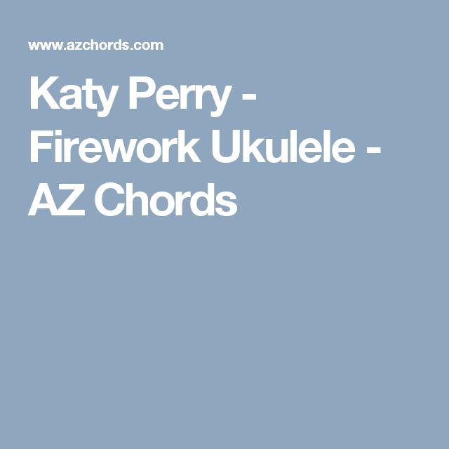 Katy Perry Firework Ukulele Az Chords Ukulele Pinterest