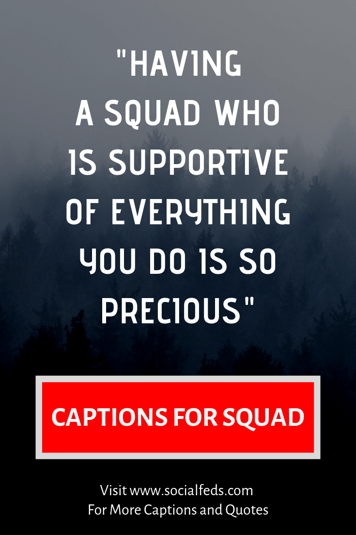 Instagram Captions for Squad