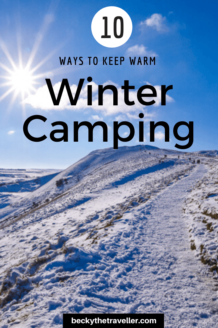10 Ways To Keep Warm When Camping In Winter Winter Camping Winter Outdoors Cold Weather Camping