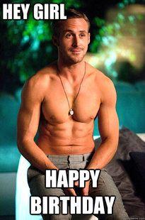 Hey Girl Happy Birthday Ryan Gosling Birthday Quickmeme Hey Girl Ryan Gosling Hey Girl Ryan Gosling