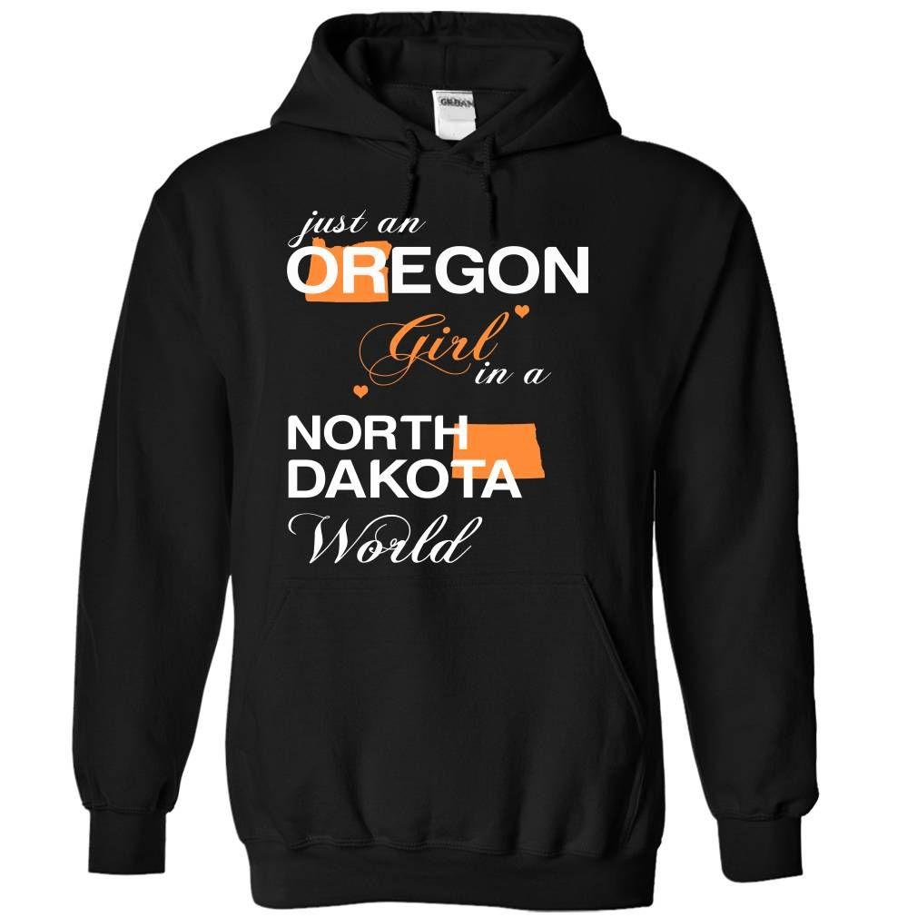 Just An Oregon Girl In A North Dakota World T-Shirts, Hoodies. VIEW DETAIL ==►…