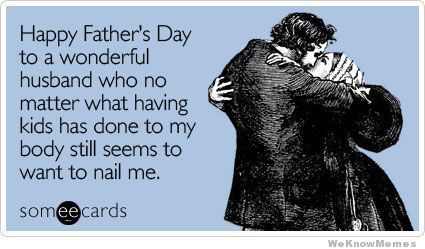 Funny Meme About Husband : Happy fathers day funny pinterest happy father humour and