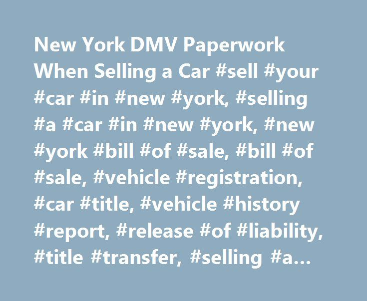 New York DMV Paperwork When Selling a Car #sell #your #car #in - automotive bill of sale