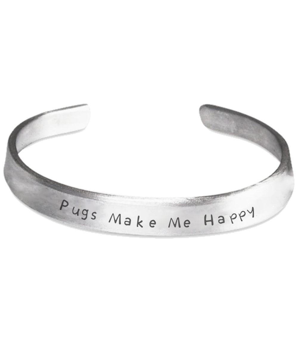 Pugs Make Me Happy Hand Stamped Bracelet
