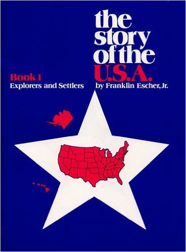 Story of the U.S.A.: Book 1 Student Explorers And Settlers: Franklin Escher: 9780838816318: Amazon.com: Books