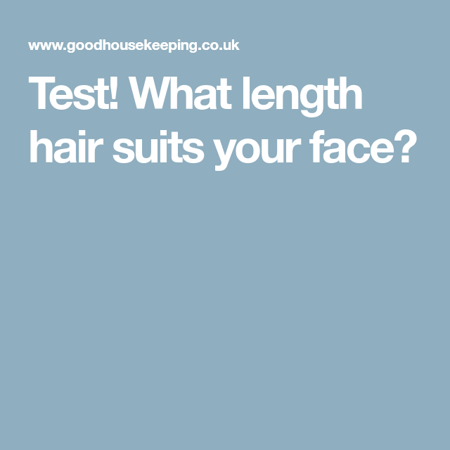 Test! What length hair suits your face?   Hair lengths, What hair length suits me, Long hair tips