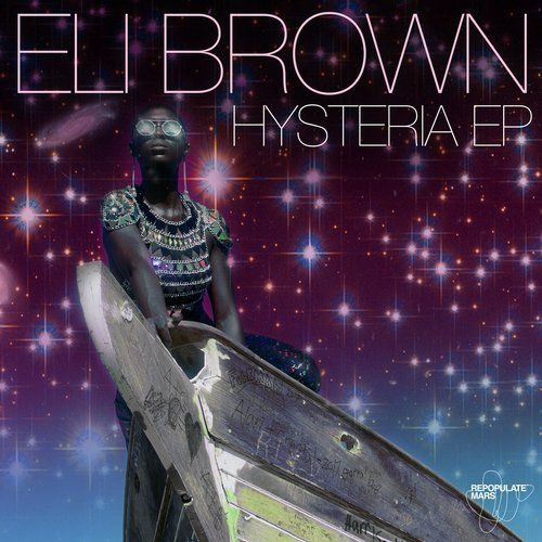 Hysteria (Original Mix) by Eli Brown on Beatport ...