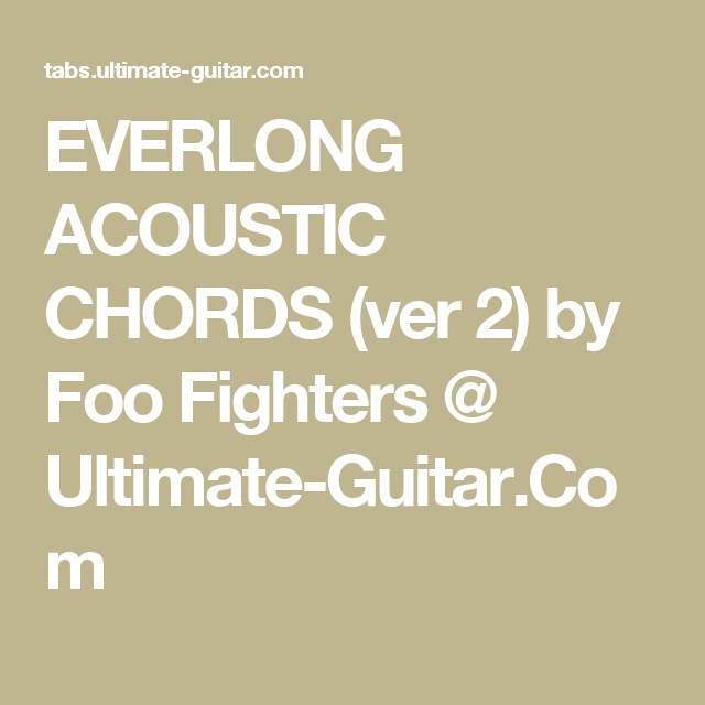Everlong Acoustic Chords Ver 2 By Foo Fighters Ultimate Guitar