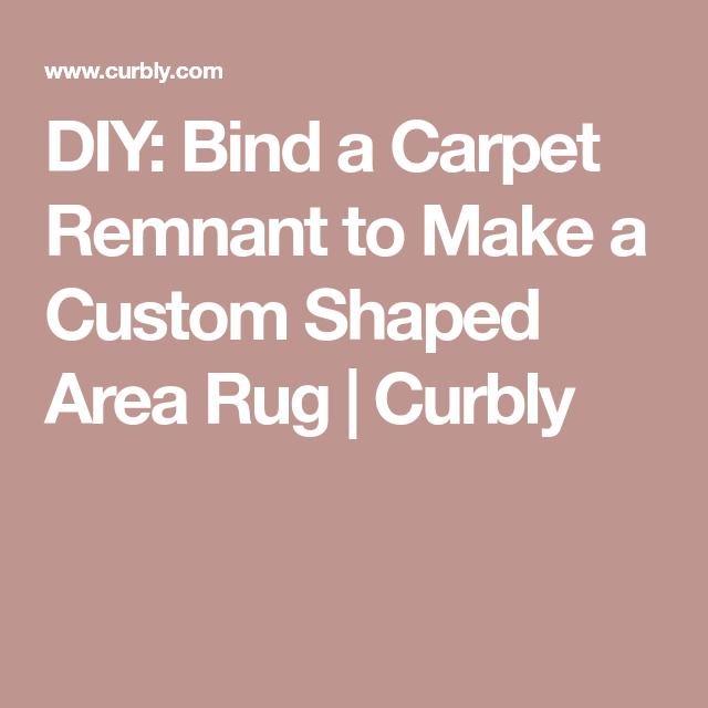 DIY: Bind A Carpet Remnant To Make A Custom Shaped Area
