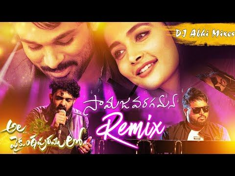 Samajavaragamana Song Dj Remix Ala Vaikuntapuramlo Songs Mix By Dj Abhi Mixes Www Newdjsworld In In 2020 Mp3 Song Download Dj Mix Songs Dj Songs