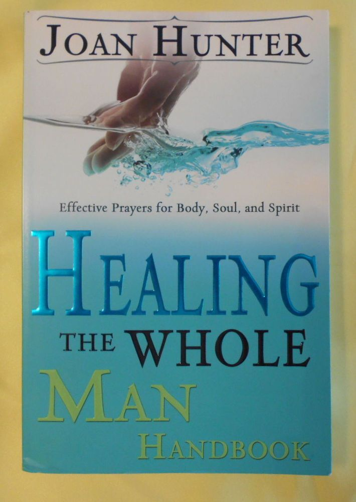 healing the whole man handbook effective prayers for body soul and spirit