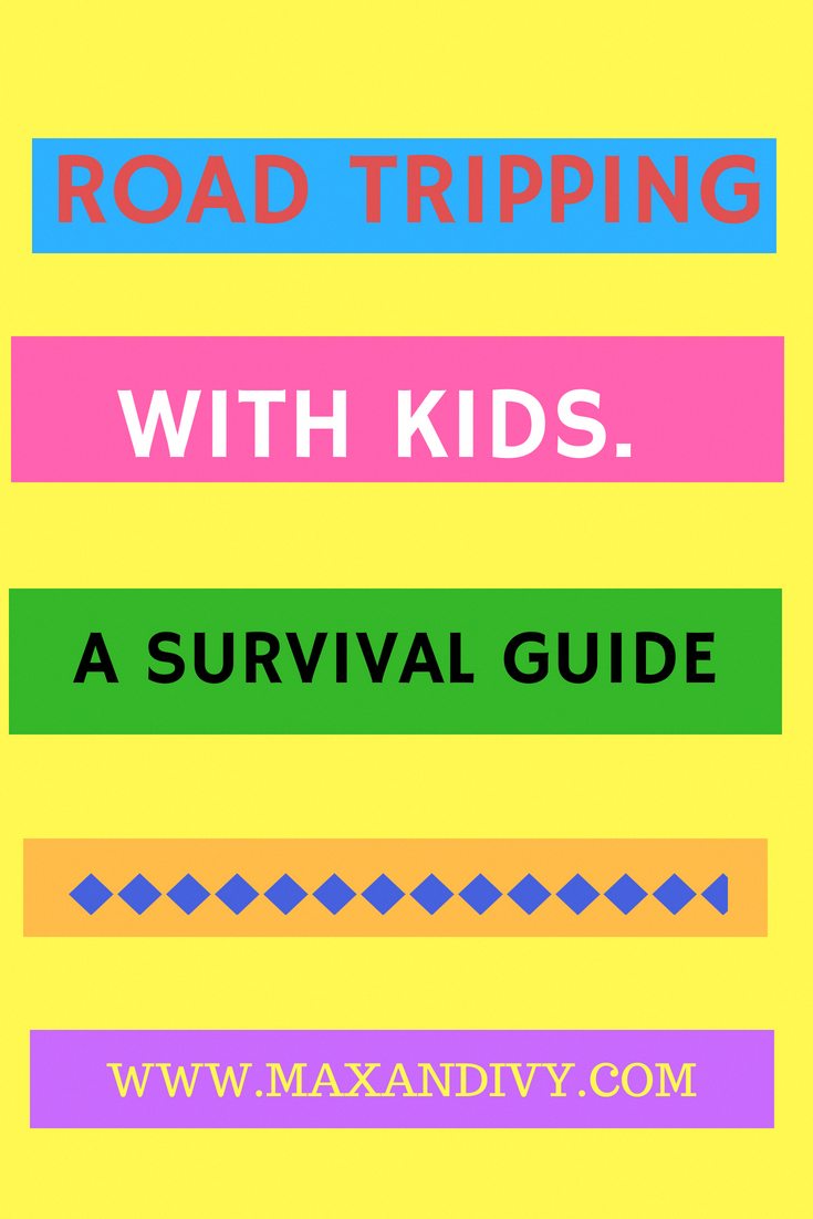 Road tripping with kids - A survival guide - Max & Ivy