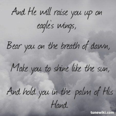 Lyric Art of On Eagles Wings by Michael Crawford- Sung every year at