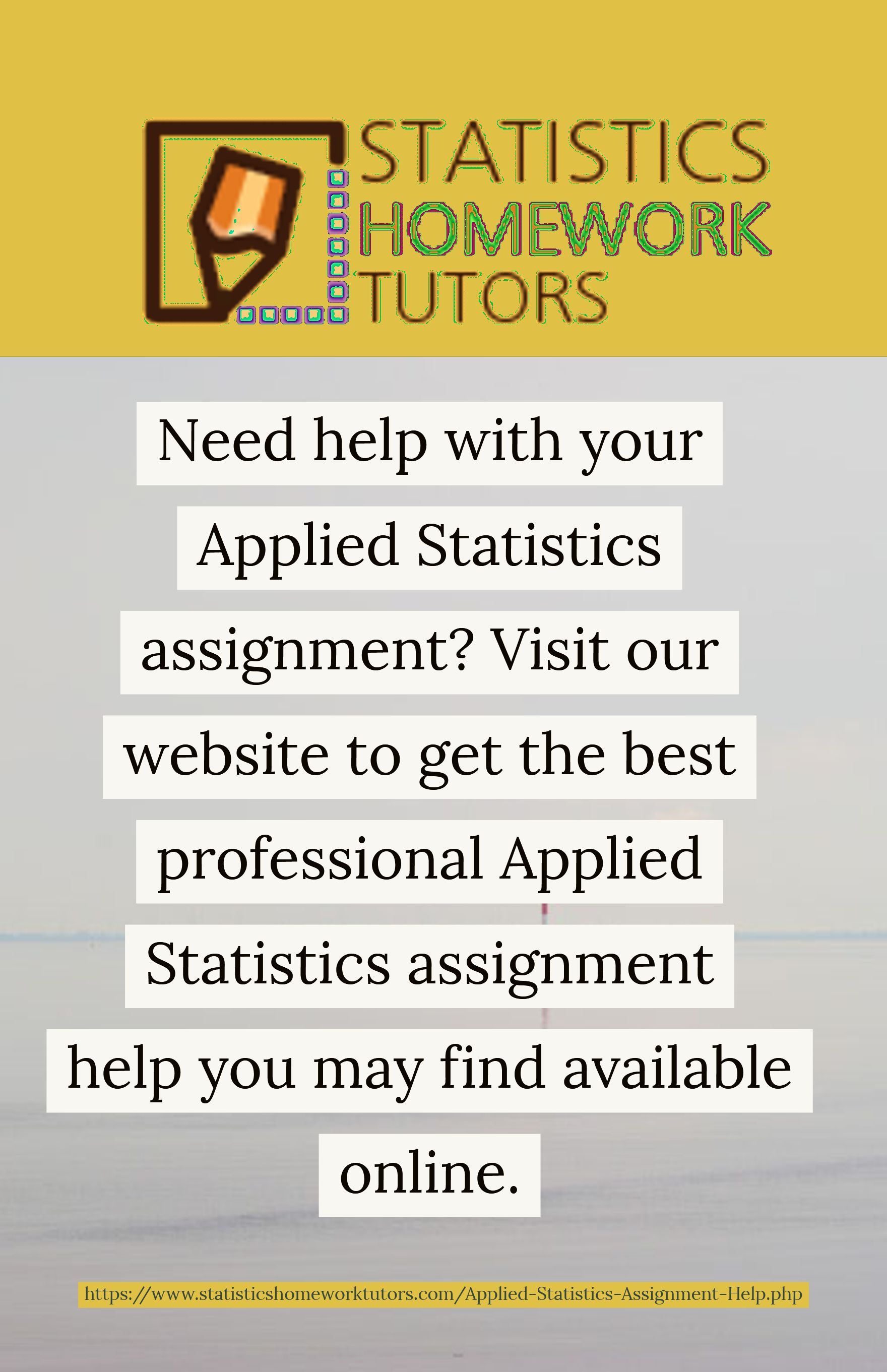 Pin By Statistics Homework Tutors On Statistics Homework Tutors  Contact Our Team At Applied Statistics Online Help To Get Instant Applied Statistics  Help Https