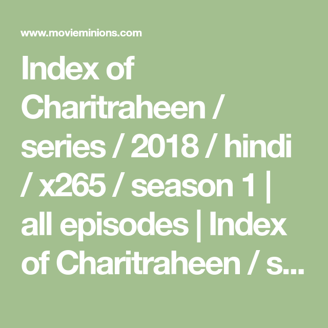 Index of Charitraheen / series / 2018 / hindi / x265 / season 1