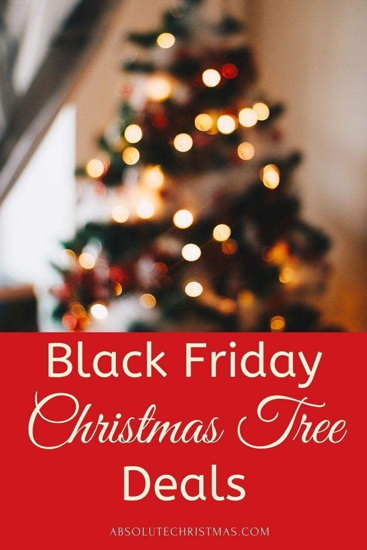 Black Friday Artificial Christmas Tree Deals 2019 Absolute Christmas Black Friday Christmas Tree Black Friday Christmas Christmas Tree
