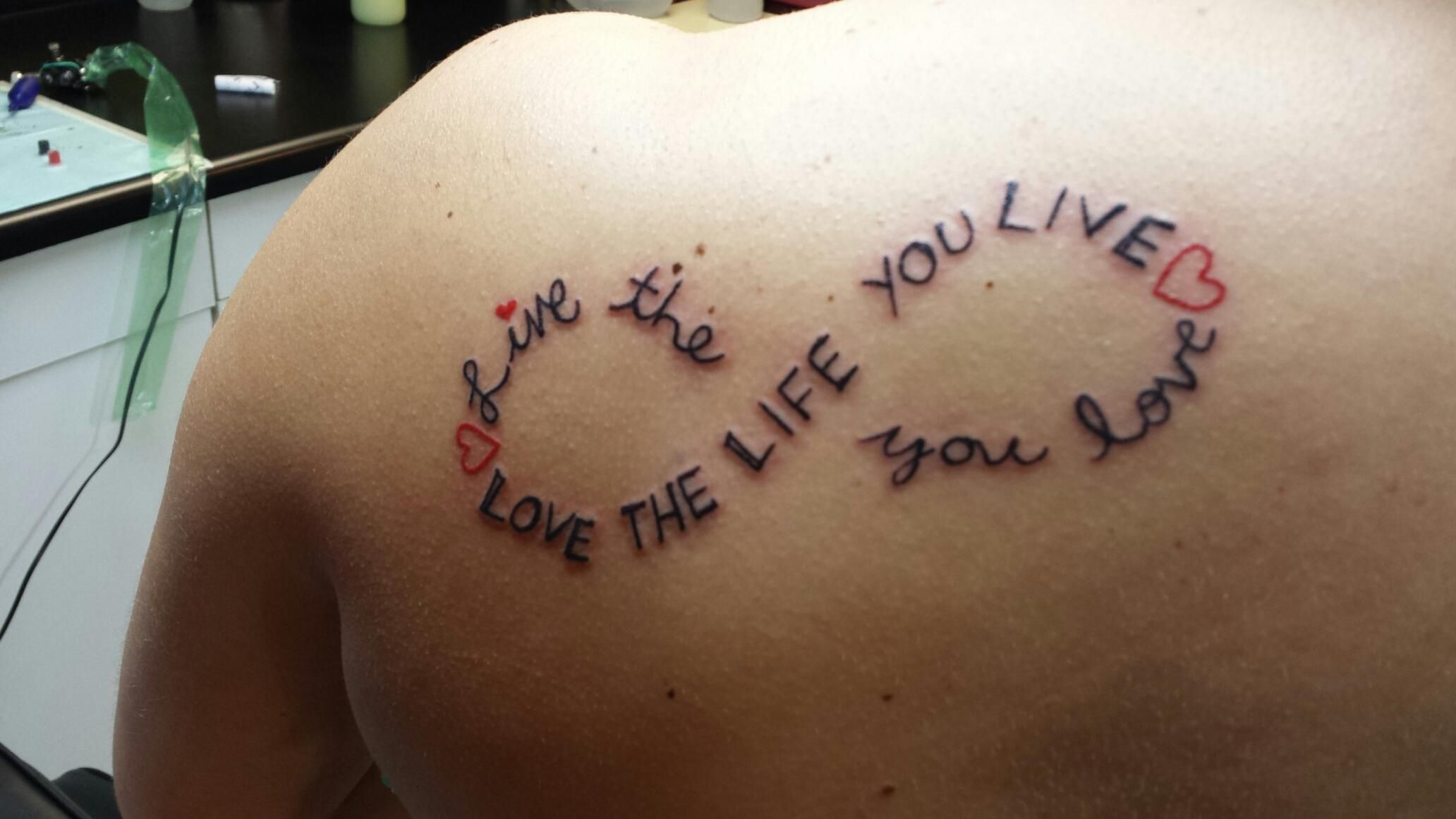 My First Tattoo Live The Life You Love Love The Life You Live