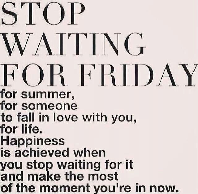 Stop waiting....rather start doing