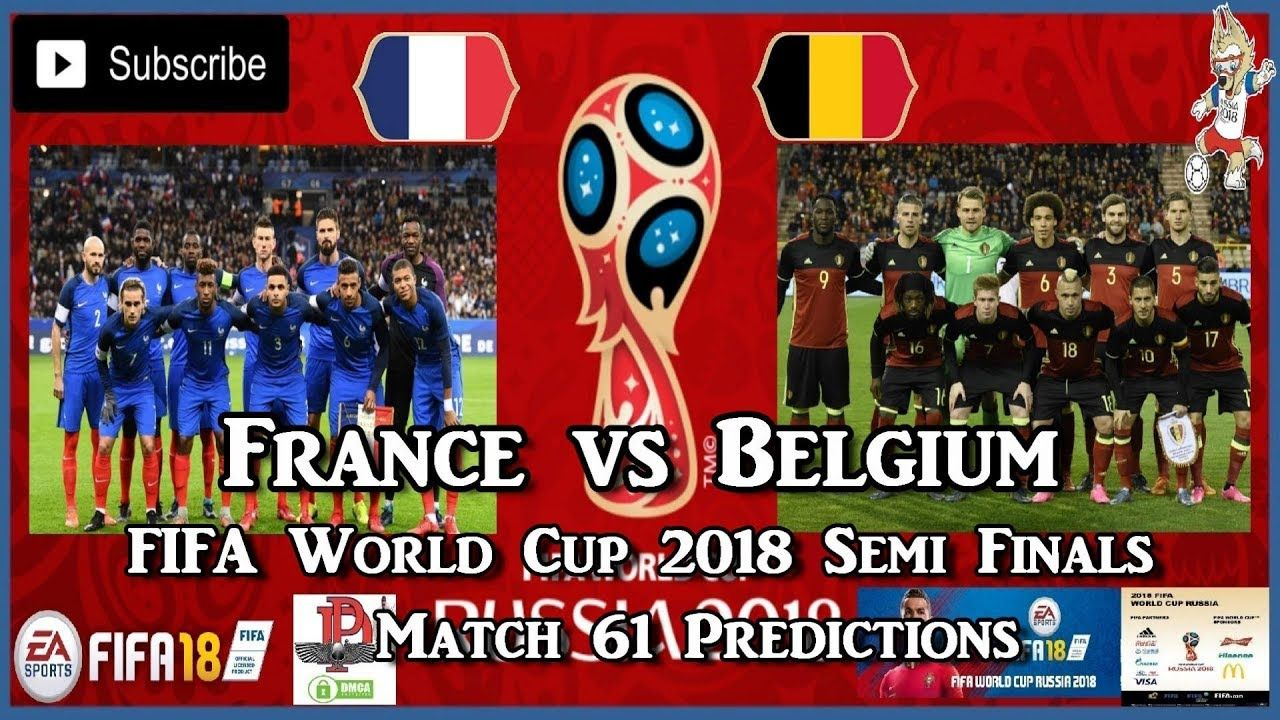 France Vs Belgium Fifa World Cup 2018 Semi Finals Match 61 Predictio France Vs Belgium World Cup Fifa World Cup