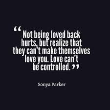 Not Being Loved Back Hurts But Realize That They Cant Make