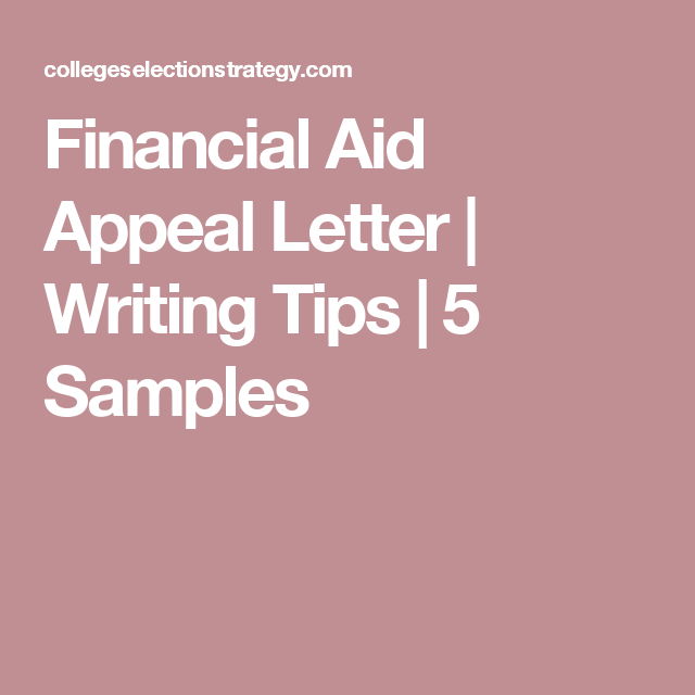 Financial aid appeal letter writing tips 5 samples being a financial aid appeal is a process asking a college for more financial assistance learn the most important step the appeal letter with samples altavistaventures Choice Image