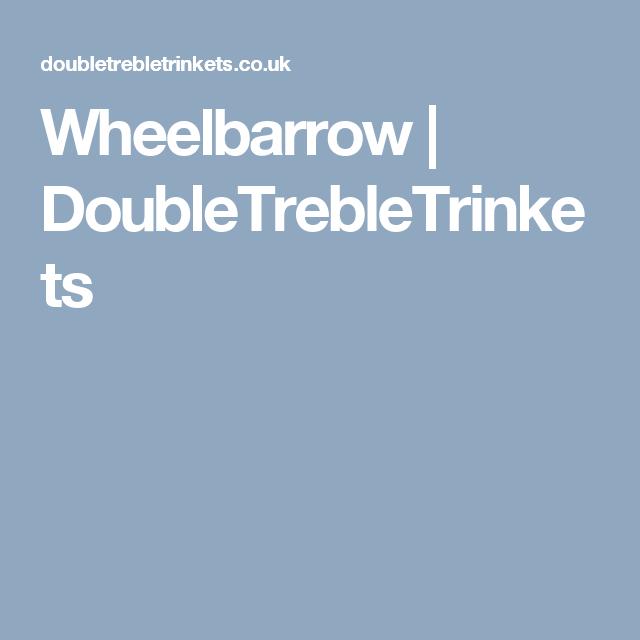 Wheelbarrow | DoubleTrebleTrinkets