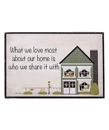 Look at this #zulilyfind! \'What We Love Most About Our Home\' Wall ...